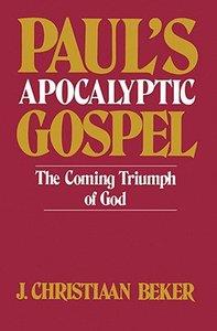 Pauls Apocalyptic Gospel