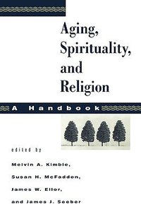 Aging, Spirituality, and Religion (Volume 1)