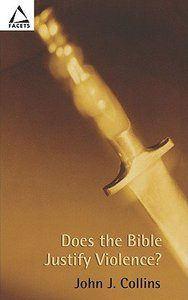 Does the Bible Justify Violence? (Facets Series)