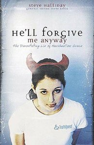 Hell Forgive Me Anyway (Truthquest Series)