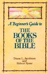 A Beginners Guide to the Books of the Bible