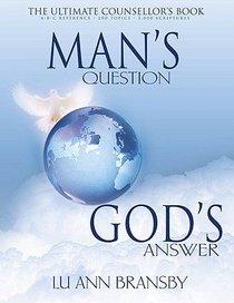 Mans Question, Gods Answer