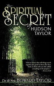 The Spiritual Secret of Hudson Taylor