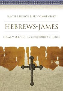 Shbc Bible Commentary: Hebrews - James (Smyth & Helwys Bible Commentary Series)