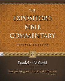 Daniel - Malachi (#08 in Expositors Bible Commentary Revised Series)