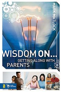 Wisdom on ... Getting Along With Parents (Invert Series)