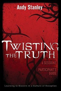 Twisting the Truth (Participants Guide)