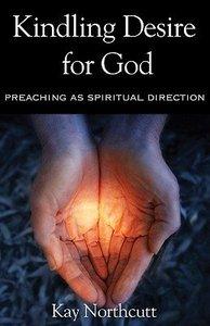 Kindling Desire For God