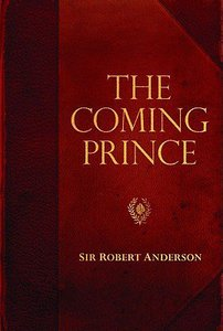 The Coming Prince (Robert Anderson Classic Library Series)
