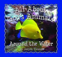 All About Gods Animals: Around the Water