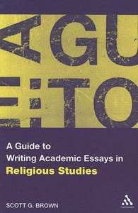 A Guide to Writing Academic Essays in Religious Studies