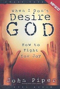 When I Dont Desire God (1 Mp3 Cd Unabridged)