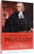 Assist Me to Proclaim (Charles Wesley) (Library Of Religious Biography Series)