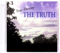 Your Destiny, the Truth