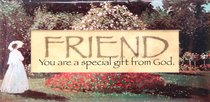 Easeled Magnet: Friend You Are a Special Gift From God