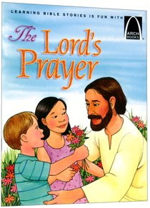 The Lords Prayer (Arch Books Series)