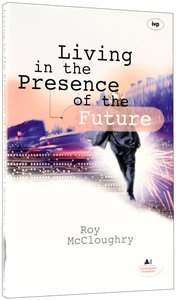 Living in the Presence of the Future