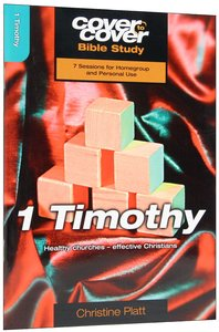 1 Timothy - Healthy Churches - Effective Christians (Cover To Cover Bible Study Guide Series)