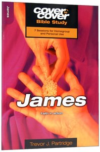James - Faith in Action (Cover To Cover Bible Study Guide Series)