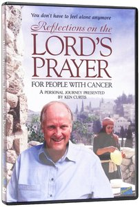 Reflections on the Lords Prayer For People With Cancer