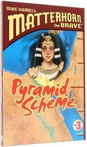 Pyramid Scheme (#03 in Matterhorn The Brave Series)