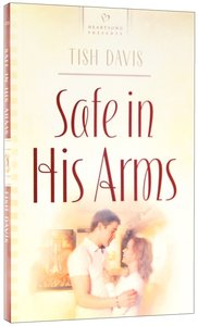 Safe in His Arms (Heartsong Series)