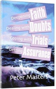 Faith, Doubts, Trials & Assurance