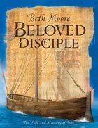 Beloved Disciple - the Life and Ministry of John (Member Book) (Beth Moore Bible Study Series)