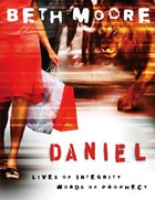 Daniel: Lives Of Integrity Words Of Prophecy