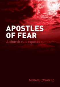 Apostles of Fear: A Church Cult Exposed