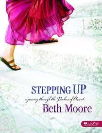 Stepping Up (Member Book) (Beth Moore Bible Study Series)