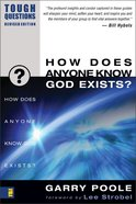 How Does Anyone Know God Exists? (2003) (Tough Questions Series)