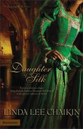 Daughter of Silk (Silk House Series)
