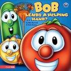 Bob Lends a Helping ...Hand? (Veggie Tales (Veggietales) Series)