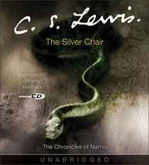 The Narnia #06: Silver Chair (Adult) (#06 in Chronicles Of Narnia Audio Series)
