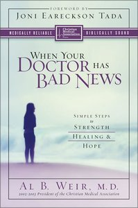 When Your Doctor Has Bad News (Christian Medical Association Resources Series)