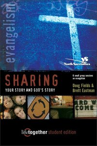 Sharing Your Story and Gods Story (Life Together Student Series)