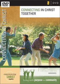 Connecting in Christ Together DVD (Experiencing Christ Together Series)