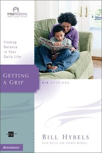 Interactions: Getting a Grip - Finding Balance in Your Daily Life (Interactions Small Group Series)