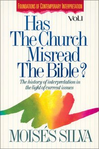 Has the Church Misread the Bible (Foundations Of Contemporary Interpretation Series)