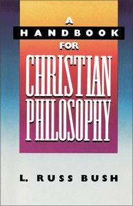 A Handbook of Christian Philosophy