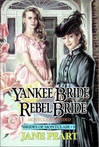 Yankee Bride and Rebel Bride (#05 in Brides Of Montclair Series)