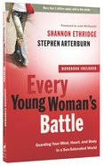 Every Young Womans Battle (Includes Workbook)