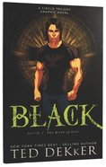 Black (Graphic Novel) (#01 in Dekker Trilogy The Circle Series)