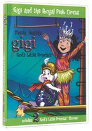 Gigi and the Royal Pink Circus (Gigi, Gods Little Princess Series)