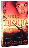 Field of Blood (#01 in Jerusalems Undead Trilogy Series)