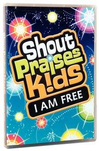 Shout Praises Kids: I Am Free