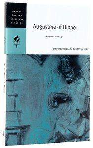 Augustine of Hippo: Selected Writings (Harper Collins Spiritual Classics Series)