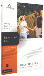Interactions: Reaching Out - Sharing Gods Love Naturally (Interactions Small Group Series)