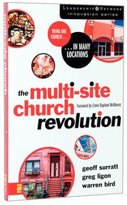 The Multi-Site Church Revolution (Leadership Network Innovation Series)